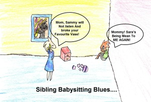 Sibling Babysitters... How Can You Keep The Peace When You Are Not AtHome?